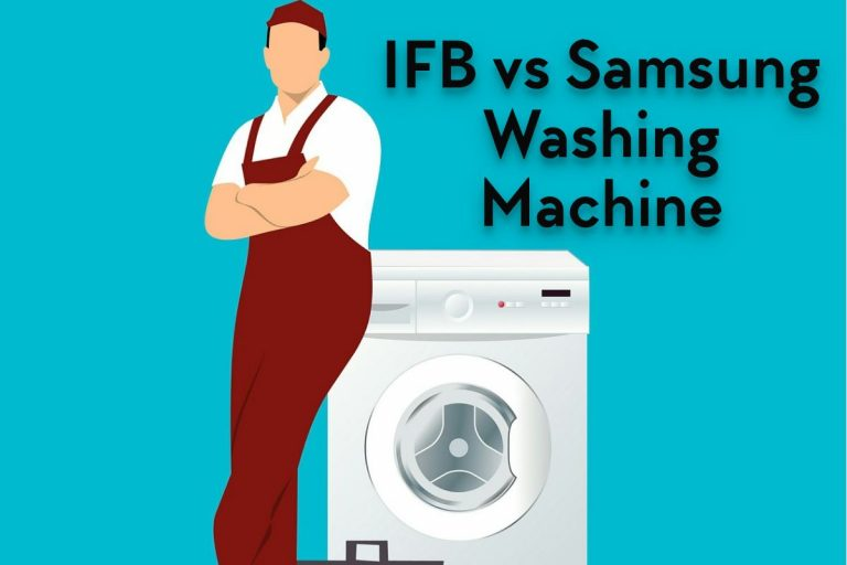 IFB vs Samsung Washing Machine: Which is Better in India